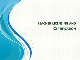 Teacher Licensing and Certification