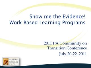 Show me the Evidence!  Work Based Learning Programs