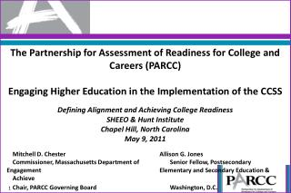 The Partnership for Assessment of Readiness for College and Careers (PARCC ) Engaging Higher Education in the Implementa
