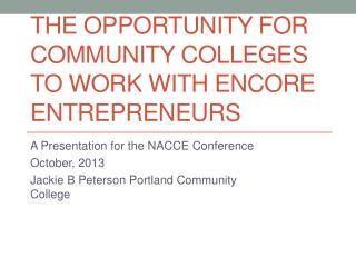 The Opportunity for Community Colleges to Work With Encore Entrepreneurs