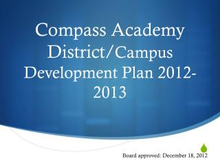 Compass Academy  District/ Campus Development Plan 2012-2013