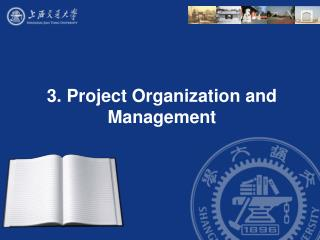3. Project Organization and Management