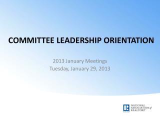 COMMITTEE LEADERSHIP ORIENTATION