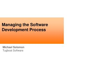 Managing the Software Development Process