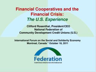 Financial Cooperatives and the  Financial Crisis:  The U.S. Experience