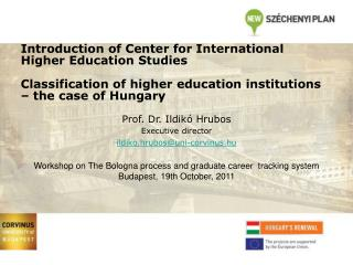 Introduction of Center for International  Higher Education Studies Classification of higher education institutions – the