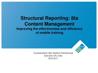 Structural Reporting: 8ta Content Management Improving the effectiveness and efficiency of mobile training