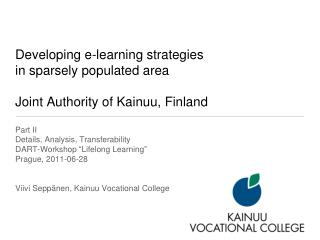 Developing e-learning strategies  in sparsely populated area Joint Authority of Kainuu, Finland