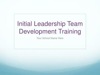 Initial Leadership Team Development Training