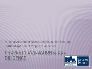 Property Evaluation & Due Diligence