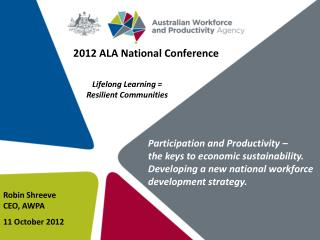 Participation and Productivity –       the keys to economic sustainability. Developing a new national workforce develo