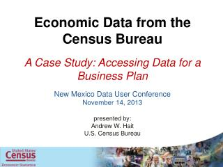 Economic Data  from the  Census Bureau A Case Study: Accessing Data for a Business Plan