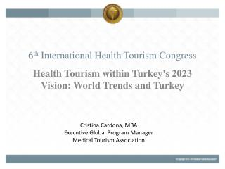 6 th  International Health Tourism Congress