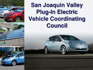 San Joaquin Valley  Plug-In Electric Vehicle Coordinating Council