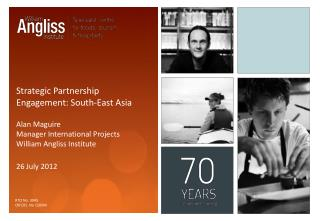 Strategic Partnership Engagement: South-East Asia Alan Maguire Manager International Projects William  Angliss  Institut