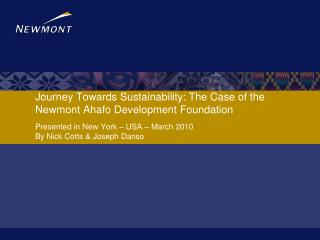 Journey Towards Sustainability:  The Case of the Newmont  Ahafo  Development Foundation