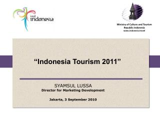 Ministry of Culture and Tourism  Republic Indonesia www.indonesia.travel