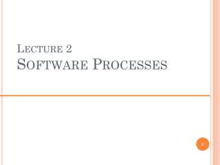 Lecture 2 Software  Processes