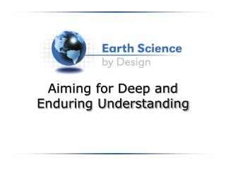 Aiming for Deep and Enduring Understanding