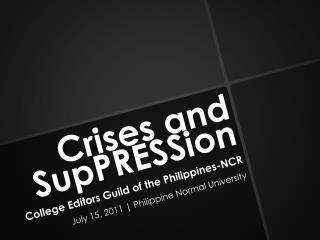Crises and  SupPRESSion