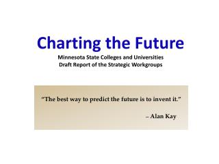 Charting the Future  Minnesota State Colleges and Universities Draft Report of the Strategic Workgroups