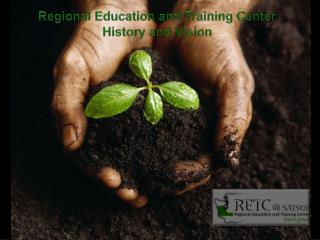 Regional Education and Training Center History and Vision