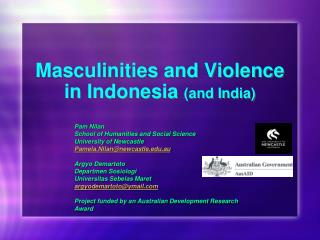 Masculinities and Violence in Indonesia  (and India)