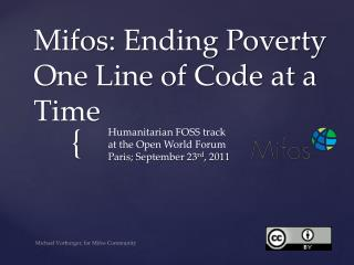 Mifos : Ending  Poverty One Line of Code at a  Time