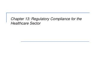 Chapter 13: Regulatory Compliance for the Healthcare Sector