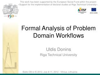 Formal Analysis of Problem Domain Workflows