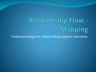 Relationship Flow - Mapping