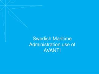 Swedish Maritime Administration use of AVANTI
