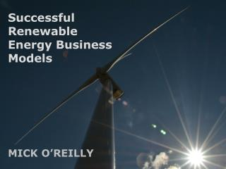 Successful Renewable Energy Business models