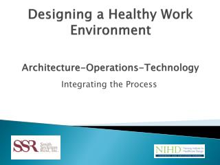 Designing a Healthy Work Environment Architecture-Operations-Technology