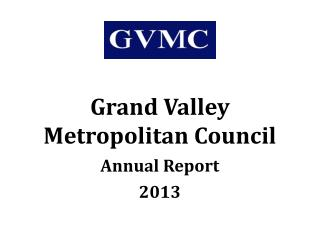 Grand Valley  Metropolitan Council Annual Report 2013