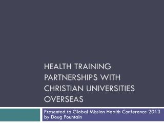 Health Training Partnerships with Christian Universities  Overseas