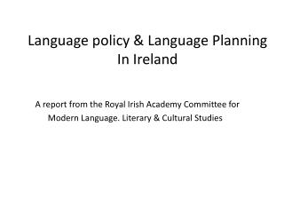 Language policy & Language Planning  In Ireland