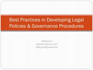 Best Practices in Developing Legal Policies & Governance Procedures