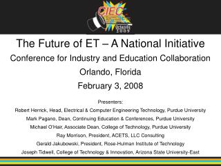 The Future of ET – A National Initiative Conference for Industry and Education Collaboration Orlando, Florida February