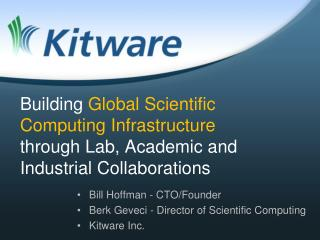 Building  Global Scientific Computing Infrastructure  through Lab, Academic  and Industrial Collaborations