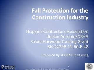 Fall Protection for the Construction Industry Hispanic Contractors Association  de San Antonio/OSHA Susan Harwood Traini