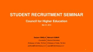 STUDENT RECRUITMENT SEMINAR Council for Higher Education Mar 31, 2014