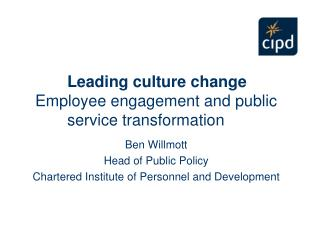 Leading culture change  Employee engagement and public 			service transformation