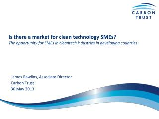 Is there a market for clean technology SMEs?  The  o pportunity  for SMEs in  cleantech i ndustries in developing countr