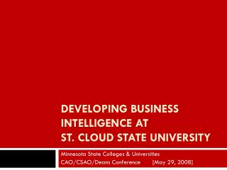 Developing Business Intelligence at St. Cloud State University