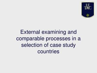 External examining and comparable processes in a selection of case study countries