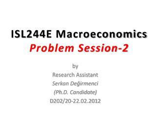 ISL244E Macroeconomics Problem Session -2