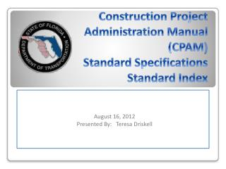 Construction Project Administration Manual  (CPAM ) Standard Specifications Standard Index