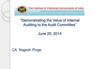 """Demonstrating the Value of Internal Auditing to the Audit Committee"" June 25, 2014"