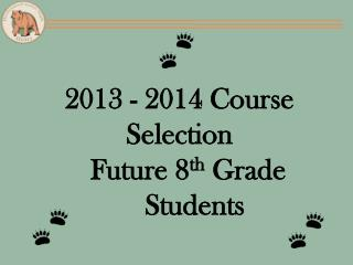 2013 - 2014 Course Selection